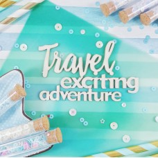 Chipboard Inscription Travel exciting adventure