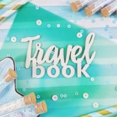 Chipboard Inscription Travel book