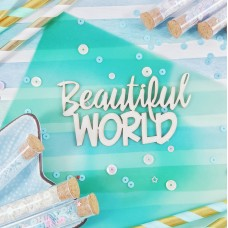 Chipboard Inscription Beautiful World